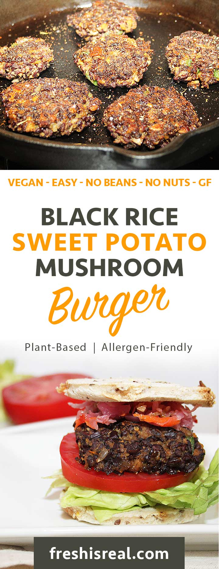 Easy Meatless Burger - Vegan Black Rice Sweet Potato Mushroom Burger - no legumes, no gluten, no nuts, no eggs, completely allergen-friendly | freshisreal.com