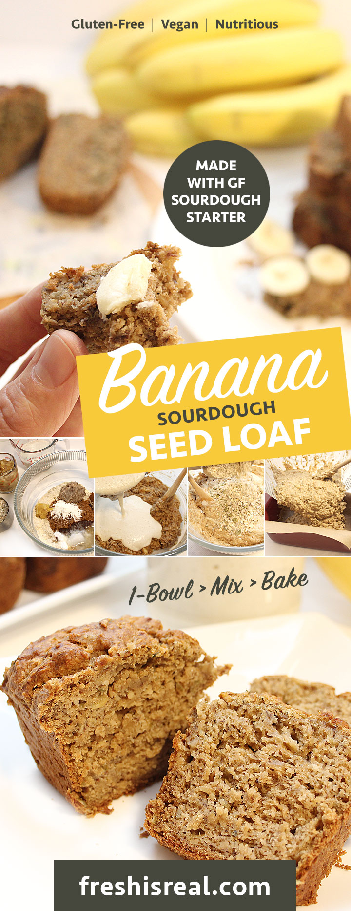 1-Bowl > Mix > Bake! Banana Sourdough Seed Bread recipe - Vegan | Gluten-Free | Allergen-Friendly | freshisreal.com