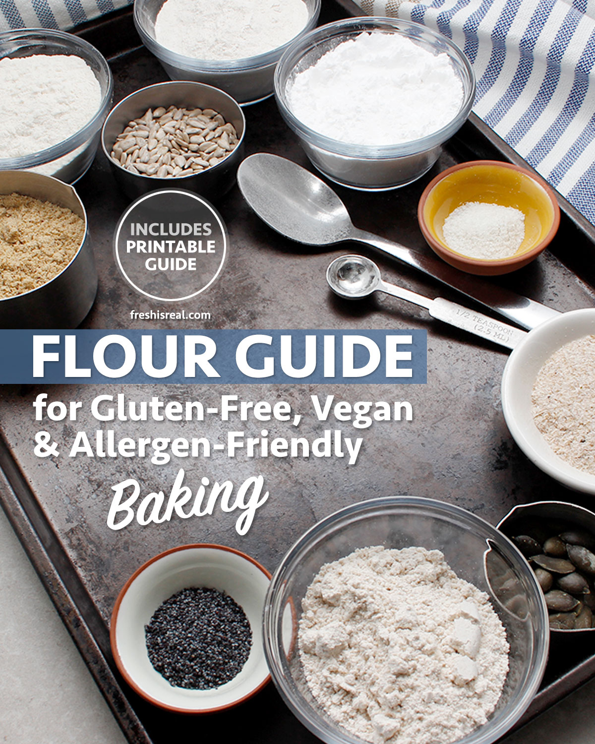 Gluten-free, vegan and allergen-friendly baking ingredients and flour guide. freshisreal.com